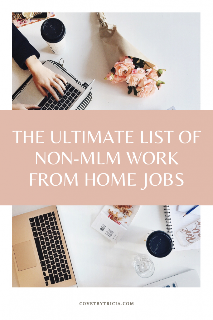 The Ultimate List of Non-MLM Work from Home Jobs: Whether you want to start your own business or find a work-from-home job with an established company, there's an opportunity for practically everyone to work from home on this list! Here's the Ultimate List of Work From Home Jobs that are Not MLM. #wfh #wahm #sahm